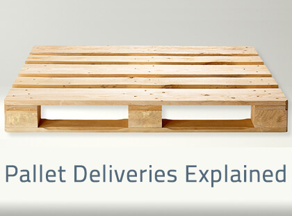 Pallet Deliveries Explained