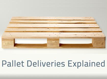 Pallet Deliveries Explained